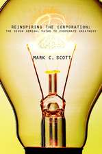 Reinspiring the Corporation: The Seven Seminal Paths to Corporate Greatness