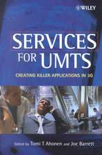 Services for UMTS: Creating Killer Applications in 3G