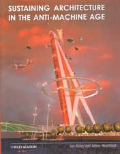 Sustaining Architecture in the Anti–Machine Age