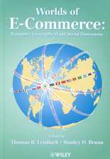 Worlds of E–Commerce: Economic, Geographical and Social Dimensions