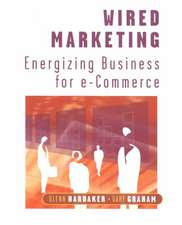 Wired Marketing: Energizing Business for e–Commerce