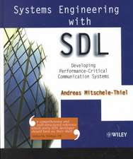 Systems Engineering with SDL: Developing Performance–Critical Communication Systems