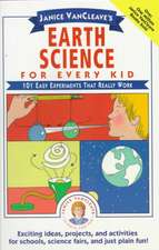 Janice VanCleave′s Earth Science for Every Kid: 101 Easy Experiments that Really Work