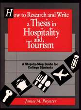 How to Research and Write a Thesis in Hospitality and Tourism: A Step–By–Step Guide for College Students