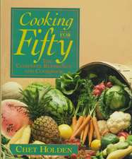 Cooking for Fifty: The Complete Reference and Cookbook