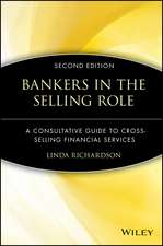 Bankers in the Selling Role: A Consultative Guide to Cross–Selling Financial Services