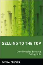 Selling to the Top: David Peoples′ Executive Selling Skills