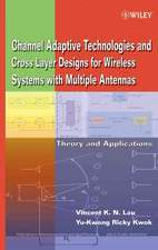 Channel–Adaptive Technologies and Cross–Layer Designs for Wireless Systems with Multiple Antennas: Theory and Applications