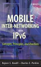 Mobile Inter–networking with IPv6: Concepts, Principles and Practices