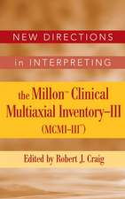 New Directions in Interpreting the Millon Clinical Multiaxial Inventory–III (MCMI–III)