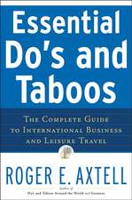 Essential Do′s and Taboos: The Complete Guide to International Business and Leisure Travel