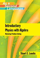 Introductory Physics with Algebra as a Second Language: Mastering Problem–Solving