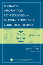 Emergent Information Technologies and Enabling Policies for Counter–Terrorism