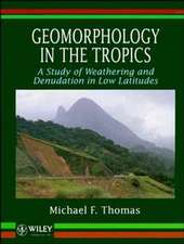 Geomorphology in the Tropics: A Study of Weathering and Denuation in Low Latitudes