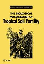 The Biological Management of Tropical Soil Fertility