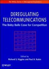 Deregulating Telecommunications: The Baby Bells Case for Competition