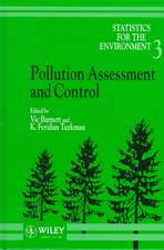 Statistics for the Environment: Pollution Assessment and Control