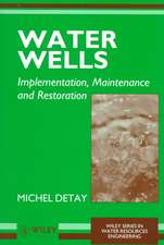 Water Wells: Implementation, Maintenance and Restoration