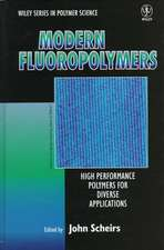 Modern Fluoropolymers: High Performance Polymers for Diverse Applications