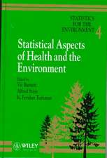 Statistics for the Environment: Statistical Aspects of Health and the Environment