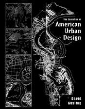 The Evolution of American Urban Design: A Chronological Anthology