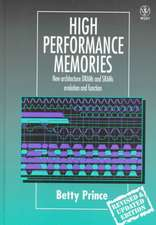 High Performance Memories: New Architecture DRAMs and SRAMs – Evolution and Function