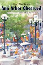 Ann Arbor Observed: Selections from Then and Now