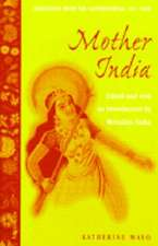 Mother India: Selections from the Controversial 1927 Text, Edited and with an Introduction by Mrinalini Sinha