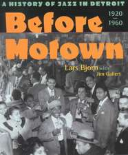 Before Motown: A History of Jazz in Detroit, 1920-60