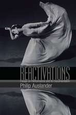 Reactivations: Essays on Performance and Its Documentation