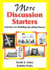 More Discussion Starters: Activities for Building Speaking Fluency
