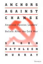 Anchors against Change: American Opinion Leaders' Beliefs After the Cold War