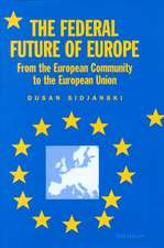 The Federal Future of Europe: From the European Community to the European Union