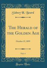 The Herald of the Golden Age, Vol. 4: October 15, 1899 (Classic Reprint)