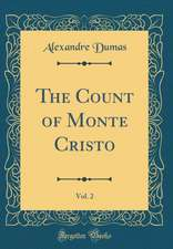 The Count of Monte Cristo, Vol. 2 (Classic Reprint)