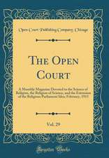 The Open Court, Vol. 29: A Monthly Magazine Devoted to the Science of Religion, the Religion of Science, and the Extension of the Religious Par