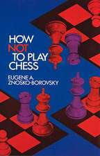 How Not to Play Chess:  100 Selected Games