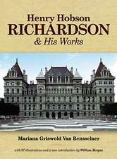 Henry Hobson Richardson and His Works:  A Theoretical and Practical Vocal Method