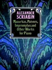 Mazurkas, Poemes, Impromptus and Other Pieces for Piano