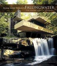 Frank Lloyd Wright's Fallingwater:  The House and Its History, Second, Revised Edition