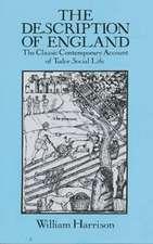 The Description of England:  The Classic Contemporary Account of Tudor Social Life