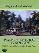 Piano Concertos Nos. 20, 21 and 22:  With Orchestral Reduction for Second Piano