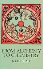 From Alchemy to Chemistry:  1880-1930