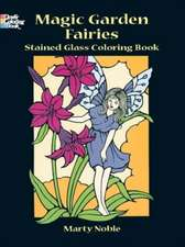 Magic Garden Fairies Stained Glass Coloring Book