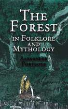 The Forest in Folklore and Mythology:  An Introduction