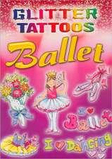 Glitter Tattoos Ballet [With 8 Tattoos]