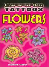Glow-In-The-Dark Tattoos Flowers [With 6 Tattoos]