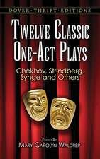 Twelve Classic One-Act Plays:  Techniques and Examples