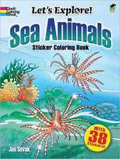 Let's Explore! Sea Animals:  Sticker Coloring Book