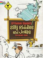 Seymour Simon's Silly Riddles and Jokes Coloring Book:  Being an Account of the Strange and Wonderful Workings of Science in the Land of the Free, A.D. 1933-1940